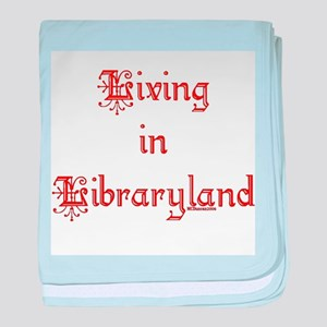 Living in Libraryland Infant Blanket