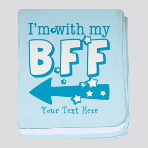 CUSTOM TEXT Im With My BFF baby blanket