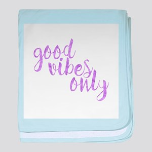 good vibes only baby blanket