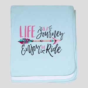 Life Is A journey Enjoy The Ride baby blanket
