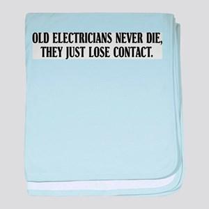 Old Electricians Never Die baby blanket