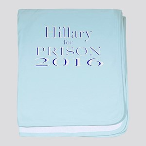 Hillary for Prison 2016 - Election Po baby blanket