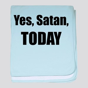 Yes, Satan, TODAY baby blanket