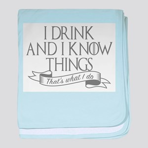 I drink and I know things Game of Thr baby blanket