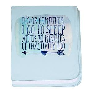 It's ok computer, I go to sleep after baby blanket