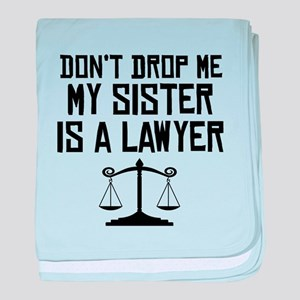 My Sister Is A Lawyer baby blanket