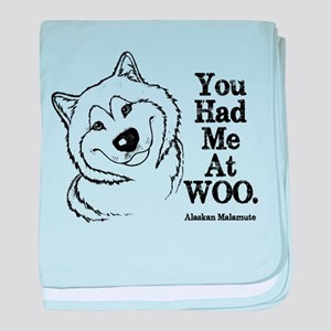 You Had Me At WOO. Alaskan Malamute Baby Blanket