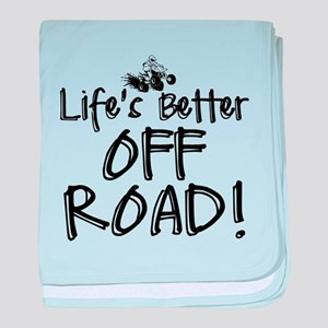 Lifes Better Off Road baby blanket