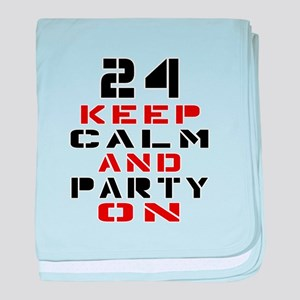 24 Keep Calm And Party On baby blanket