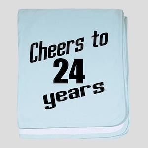 Cheers To 24 Years Birthday baby blanket
