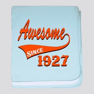 Awesome Since 1927 Birthday Designs baby blanket