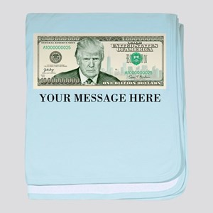 Donald Trump One Billion Dollar Bill baby blanket