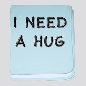 I need a hug baby blanket