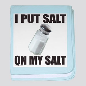 I PUT SALT ON MY SALT baby blanket