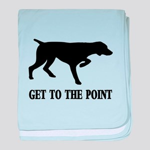 GET TO THE POINT baby blanket