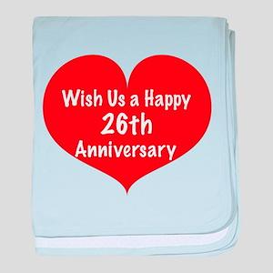 Wish us a Happy 26th Anniversary baby blanket