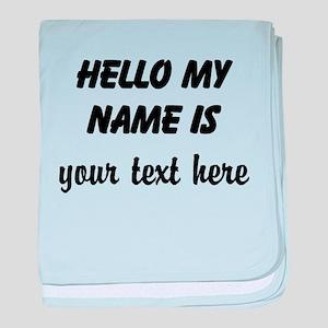 HELLO MY NAME IS ------- baby blanket