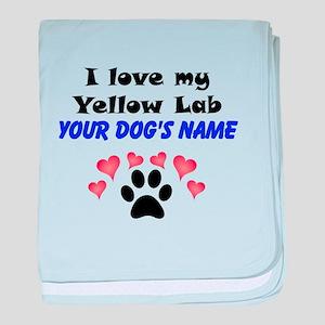 Custom I Love My Yellow Lab baby blanket