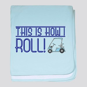 This is how I roll baby blanket