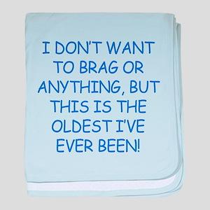 Birthday Humor (Brag) baby blanket