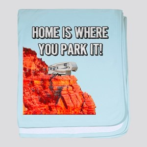 Home Is Where You Park It - Fifth Wheel baby blank