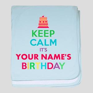 Personalized Keep Calm Its My Birthday baby blanke