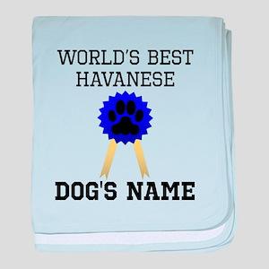 Worlds Best Havanese (Custom) baby blanket