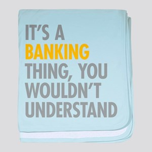 Its A Banking Thing baby blanket