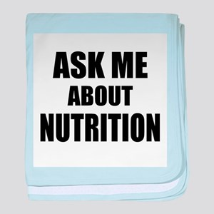 Ask me about Nutrition baby blanket