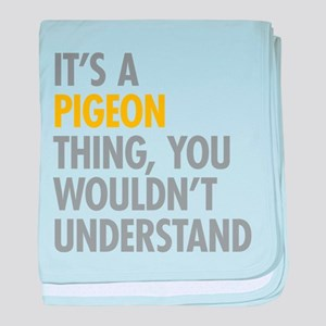 Its A Pigeon Thing baby blanket