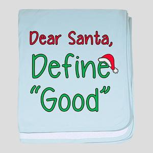 "Dear Santa, Define ""Good"" baby blanket"
