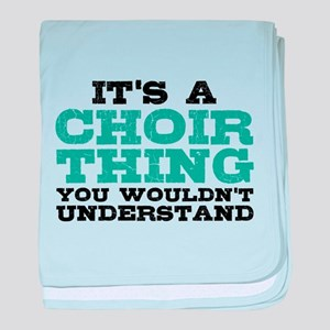 It's a Choir Thing baby blanket