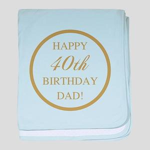 Happy 40th Birthday Dad baby blanket