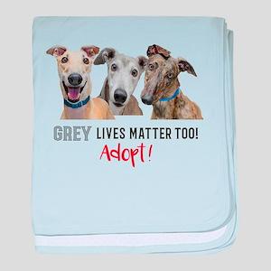Grey Lives Matter Too ADOPT! baby blanket