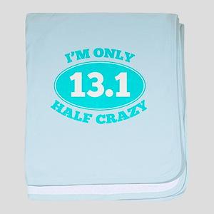 I'm Only Half Crazy baby blanket