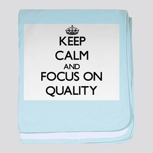 Keep Calm and focus on Quality baby blanket