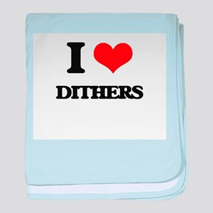 I Love Dithers baby blanket