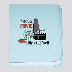 Life is a Movie Direct it Well baby blanket