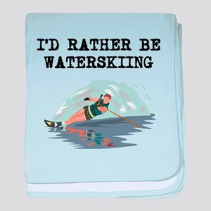 Id Rather Be Waterskiing baby blanket