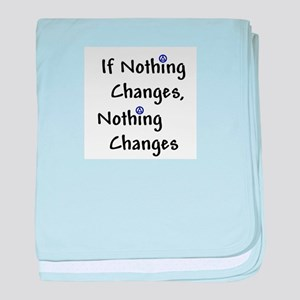 If Nothing Changes Nothing Changes - Recovery baby