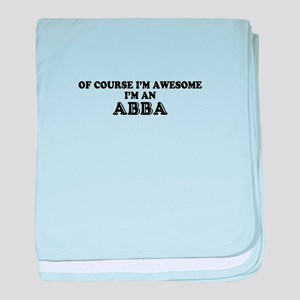 Of course I'm Awesome, Im ABBA baby blanket