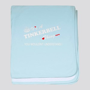 TINKERBELL thing, you wouldn't unders baby blanket