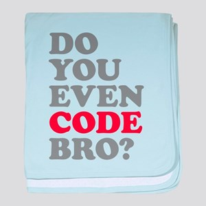 Do You Even Code Bro baby blanket