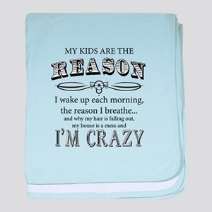 Reason I'm Crazy baby blanket