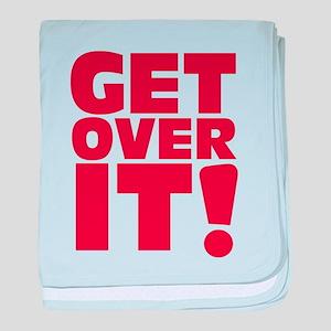 Get over it! baby blanket