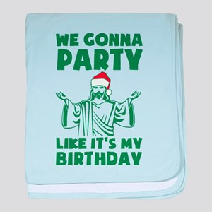 We Gonna Party Like It's My Birth baby blanket