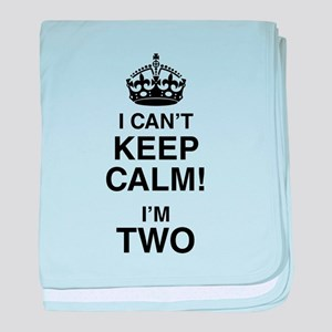 I Can't Keep Calm I'm Two baby blanket