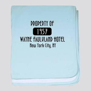 Property of the Wayne Faulkland Hotel baby blanket
