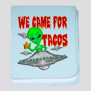 WE CAME FOR THE TACOS baby blanket
