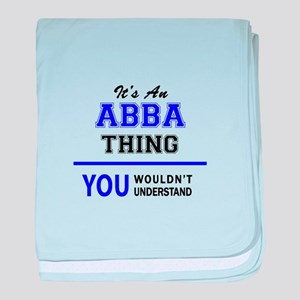 ABBA thing, you wouldn't understand! baby blanket